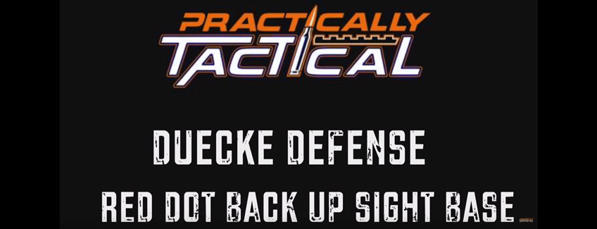 Practically Tactical Review of Dueck Defense Red Dot Backup Sight Base